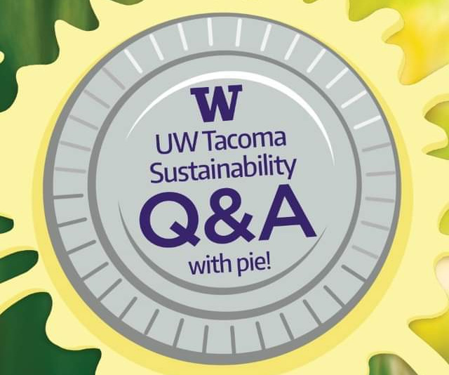 UW Tacoma Sustainability Q&A with pie!